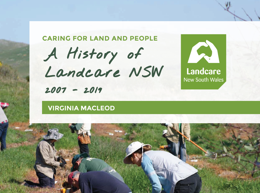 Caring for Land and People: A History of Landcare NSW 2007 – 2019